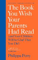 The Book You Wish Your Parents Had Read (and Your Children Will Be Glad That You Did) (Hardback)