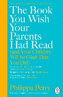The Book You Wish Your Parents Had Read (and Your Children Will Be Glad That You Did) (Paperback)