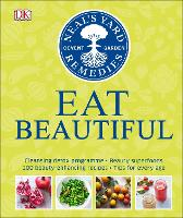 Neal's Yard Remedies Eat Beautiful: Cleansing detox programme * Beauty superfoods* 100 Beauty-enhancing recipes* Tips for every age (Hardback)