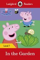 Peppa Pig: In the Garden- Ladybird Readers Level 1
