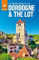 The Rough Guide to The Dordogne & The Lot (Travel Guide) - Rough Guides (Paperback)