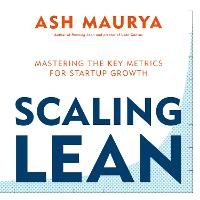 Scaling Lean: Mastering the Key Metrics for Startup Growth (Paperback)