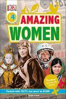 Amazing Women: Discover Inspiring Life Stories - DK Readers Level 4 (Hardback)