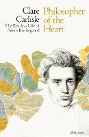 Philosopher of the Heart: The Restless Life of Soren Kierkegaard (Hardback)