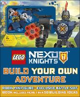 LEGO NEXO KNIGHTS Build Your Own Adventure: With Minifigure and exclusive model - LEGO Build Your Own Adventure (Hardback)