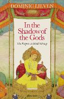 In the Shadow of the Gods: The Emperor in World History (Hardback)