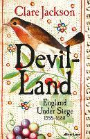 Devil-Land: England Under Siege, 1588-1688 (Hardback)