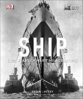 Ship: 5,000 Years of Maritime Adventure (Hardback)