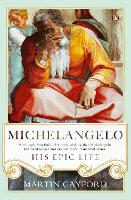 Michelangelo: His Epic Life (Paperback)