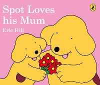 Spot Loves His Mum (Board book)