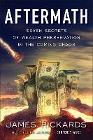 Aftermath: Seven Secrets of Wealth Preservation in the Coming Chaos (Paperback)