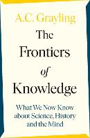 The Frontiers of Knowledge: What We Know About Science, History and The Mind (Hardback)