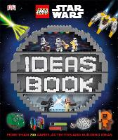 LEGO Star Wars Ideas Book: More than 200 Games, Activities, and Building Ideas (Hardback)