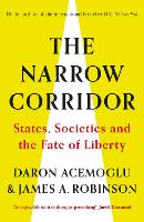 The Narrow Corridor: States, Societies, and the Fate of Liberty (Hardback)