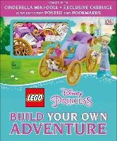 LEGO Disney Princess Build Your Own Adventure: With mini-doll and exclusive model - LEGO Build Your Own Adventure (Hardback)