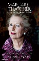 Margaret Thatcher: The Authorized Biography, Volume Three: Herself Alone (Hardback)