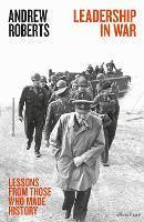 Leadership in War: Lessons from Those Who Made History (Hardback)