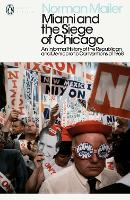 Miami and the Siege of Chicago: An Informal History of the Republican and Democratic Conventions of 1968 - Penguin Modern Classics (Paperback)