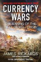 Currency Wars: The Making of the Next Global Crisis Fifth Anniversary Edition (Paperback)