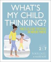 What's My Child Thinking?: Practical Child Psychology for Modern Parents (Paperback)