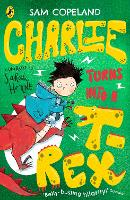 Charlie Turns Into a T-Rex - Charlie Changes Into a Chicken (Paperback)