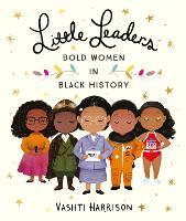 Little Leaders: Bold Women in Black History
