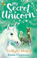 My Secret Unicorn: Twilight Magic - My Secret Unicorn (Paperback)