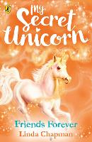 My Secret Unicorn: Friends Forever - My Secret Unicorn (Paperback)
