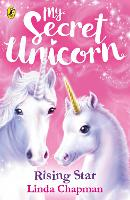 My Secret Unicorn: Rising Star - My Secret Unicorn (Paperback)