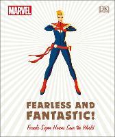 Marvel Fearless and Fantastic! Female Super Heroes Save the World (Hardback)