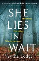 She Lies in Wait: The gripping Sunday Times bestselling Richard & Judy thriller pick (Paperback)