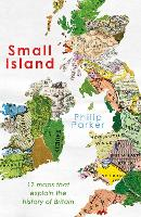 A History of Britain in 12 Maps - New History of Britain (Hardback)