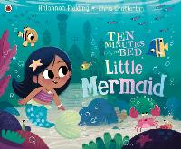 Ten Minutes to Bed: Little Mermaid - Ten Minutes to Bed (Paperback)