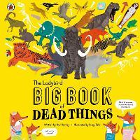 The Ladybird Big Book of Dead Things (Hardback)