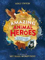 Tales of Amazing Animal Heroes: With an introduction from Michael Morpurgo (Hardback)