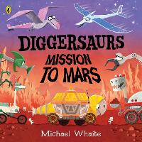 Diggersaurs: Mission to Mars (Board book)