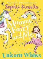 Mummy Fairy and Me: Unicorn Wishes - Mummy Fairy (Paperback)
