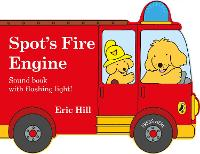 Spot's Fire Engine: shaped book with siren and flashing light! (Board book)