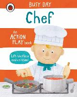 Busy Day: Chef: An action play book - Busy Day (Board book)