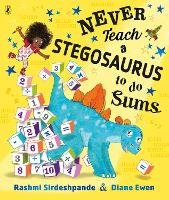 Never Teach a Stegosaurus to Do Sums (Paperback)
