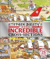 Stephen Biesty's More Incredible Cross-sections (Hardback)