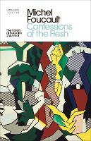 The History of Sexuality: 4: Confessions of the Flesh (Hardback)