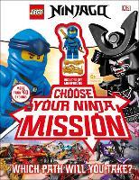 LEGO NINJAGO Choose Your Ninja Mission: With NINJAGO Jay minifigure (Hardback)