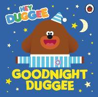Hey Duggee: Goodnight Duggee - Hey Duggee (Board book)