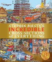 Stephen Biesty's Incredible Cross-Sections of Everything - Stephen Biesty Cross Sections (Hardback)