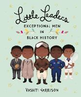 Little Leaders: Exceptional Men in Black History (Hardback)