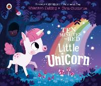 Ten Minutes to Bed: Little Unicorn - Ten Minutes to Bed (Board book)