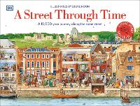 A Street Through Time: A 12,000 Year Journey Along the Same Street (Hardback)