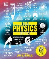 The Physics Book: Big Ideas Simply Explained - Big Ideas (Hardback)