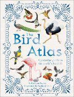 The Bird Atlas: A Pictorial Guide to the World's Birdlife (Hardback)